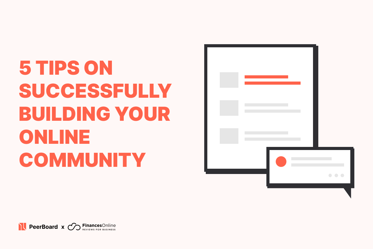 5 Tips on Successfully Building Your Online Community from the Scratch