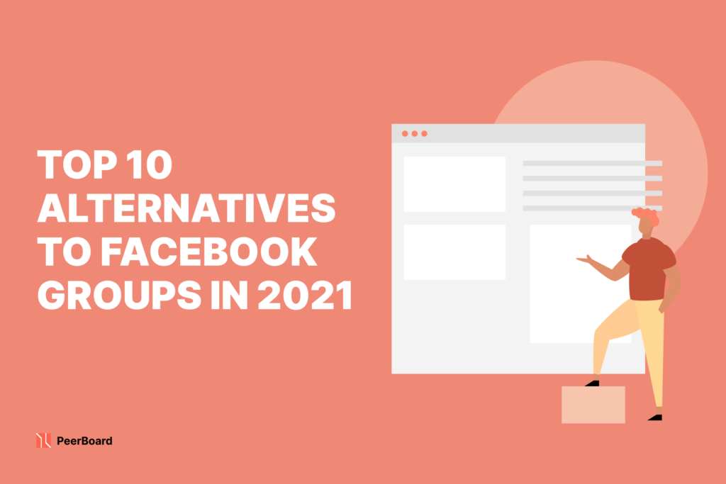 Top 10 Alternatives to Facebook Groups in 2021