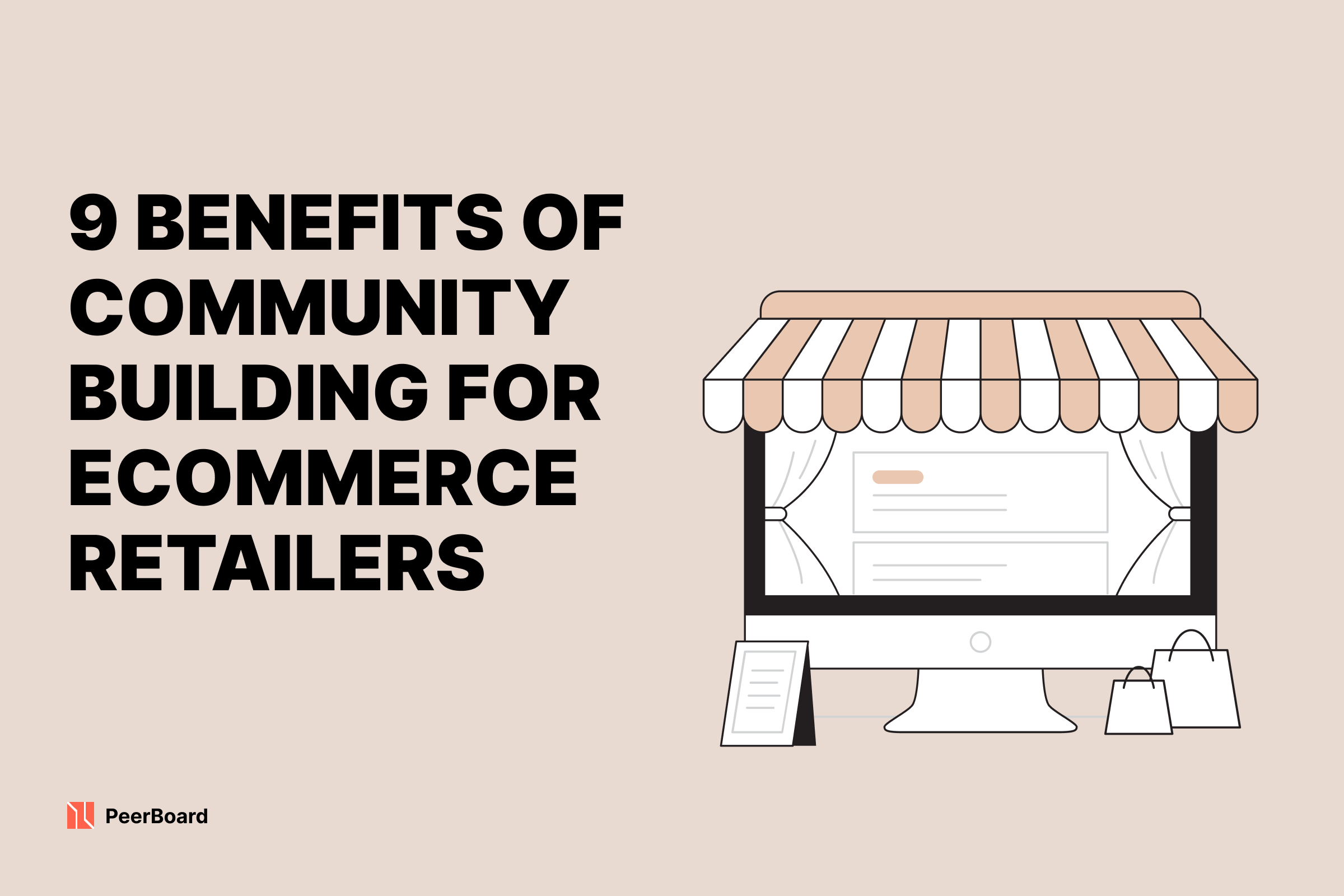 9 Benefits of Community Building for Ecommerce Retailers